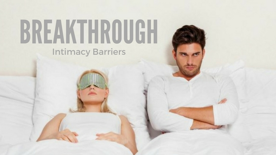 BREAKTHROUGH Intimacy Barriers