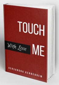 Touch Me With Love Mock